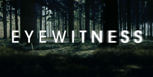 eyewitness-serie-tv