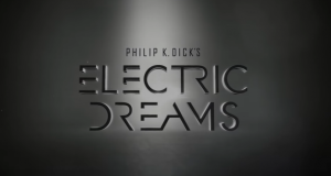 Philip K. Dick's Electric Dreams (1)